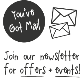 Join our newsletter for offers and events!