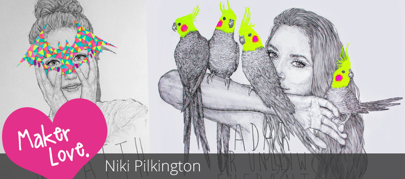 Maker Love - Niki Pilkington